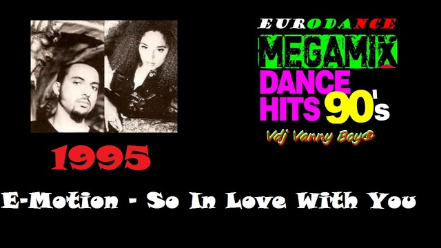 E-Motion - So In Love With You - 1995