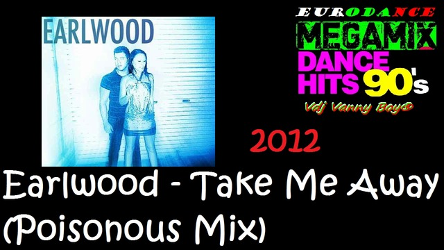 Earlwood - Take Me Away (Poisonous Mix) - 2012