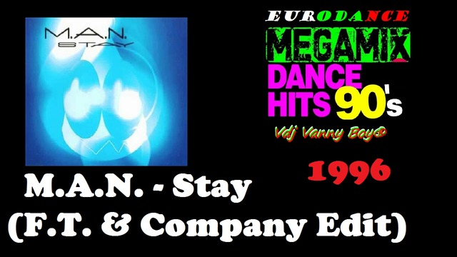 M.A.N. - Stay (F.T. & Company Edit) - 1996