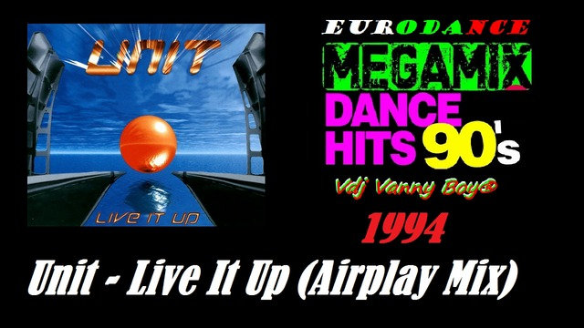 Unit - Live It Up (Airplay Mix) - 1994